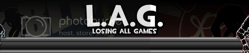 L.A.G. - Losing All Games!