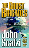 The Ghost Brigades, by John Scalzi