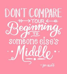 Are You Comparing Yourself To Others Hows That Going For You