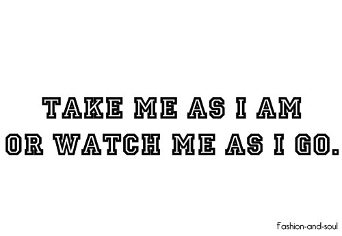 Take Me As I Am Quotes Tumblr