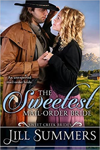 The Sweetest Mail Order Bride (Sweet Creek Brides Book 1)