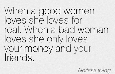 Good Women Quote By Nerissa Lrvingwhen A Good Women Loves She Loves