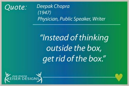 Eva Maria Keiser Designs: Quote: Deepak Chopra