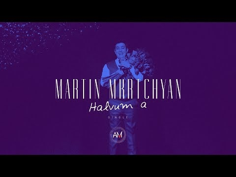 Martin Mkrtchyan - Halvum a