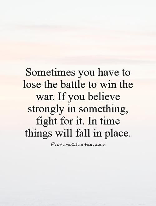 Quotes About Fighting A Losing Battle 46 Quotes