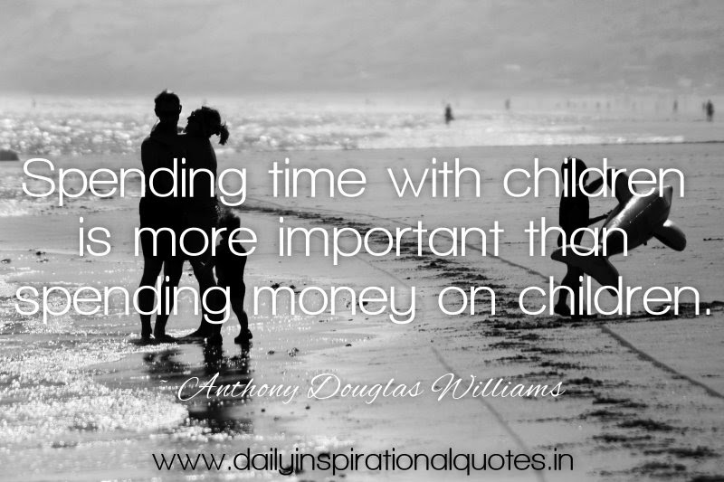 Spending Time With Children Is More Important Then Spending Money On