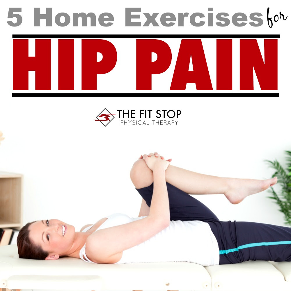 Best Exercises For Hip Pain Fit Stop Physical Therapy