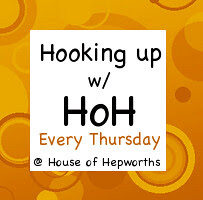 House of Hepworths Thursday Blog Party