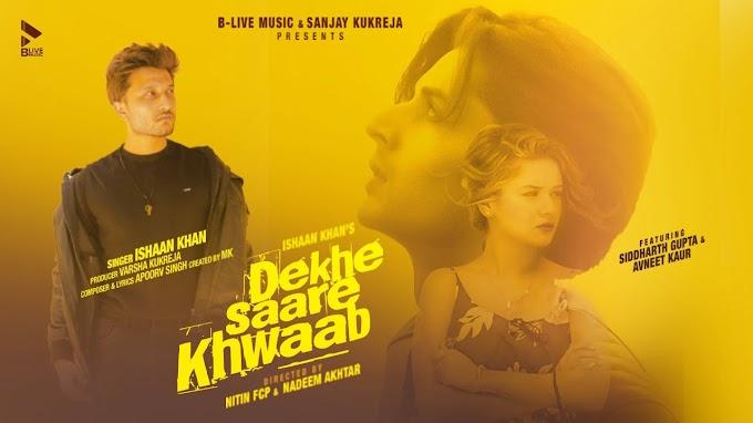 Dekhe Saare Khwaab Jo Humne Sang Milke Sajaye Song Lyrics - Avneet Kaur & Siddharth Gupta