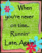Runninlateagain.blogspot.com is the chronicles of my very busy and awesome life, family, it is no wonder that I can never get any where on time.