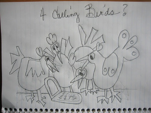 4 Calling Birds - A rough sketch