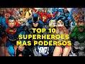 Top 10: Los Superheroes más poderosos de DC Comics