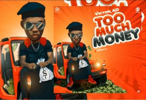 "Victor AD – ""Too Much Money"" 