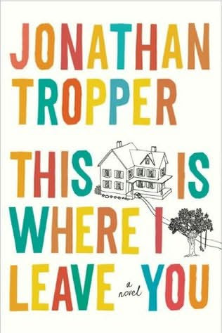 book cover of   This Is Where I Leave You