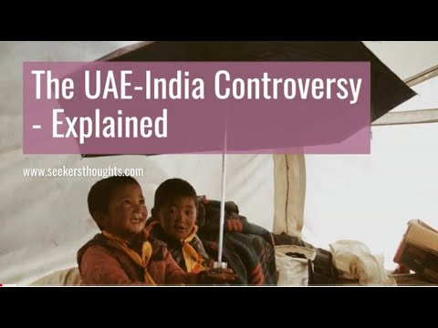 The UAE-India Controversy - Explained