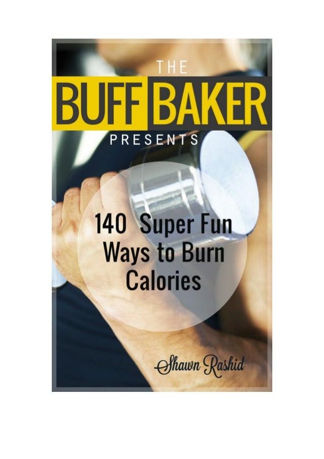How to Burn Calories Fast - 140 ways to burn calories