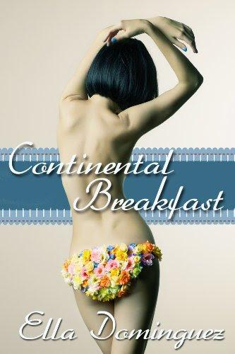 Continental Breakfast (Book 1) (Continental Affair (Book 1)) by Ella Dominguez