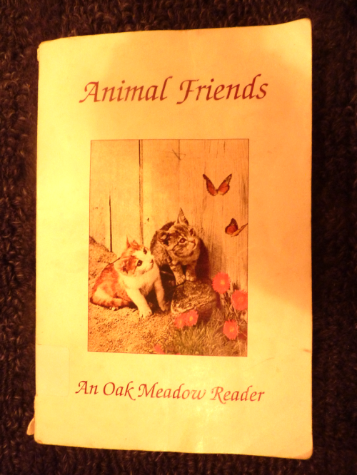 Our own copy of Animal Friends by Oak Meadow.  It was well worn and loved!