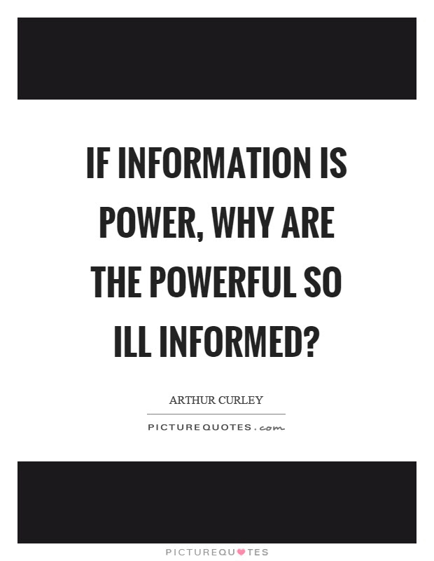 If Information Is Power Why Are The Powerful So Ill Informed