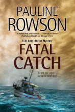 Fatal Catch a DI Andy Horton Mystery by Pauline Rowson