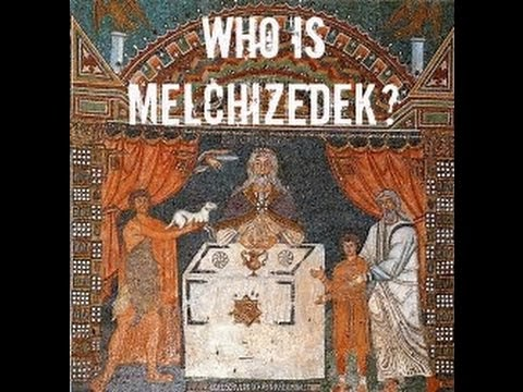 ELIZABETH'S REALM: Who is Melchizedek? What is the