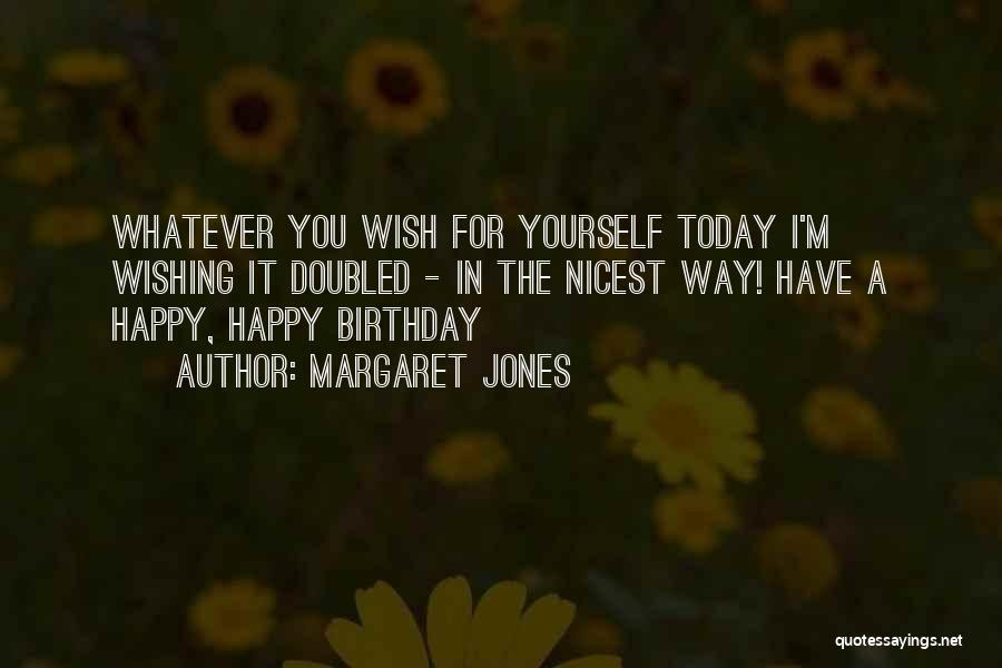 Top 4 Quotes Sayings About Wishing Yourself A Happy Birthday