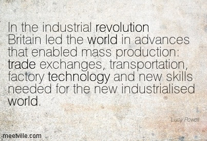 In The Industrial Revolution Britain Led The World In Advances That