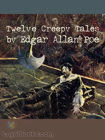 12 Creepy Tales by Edgar Allan Poe by Edgar Allan Poe