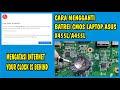 Tutorial Cara Mengganti Baterai CMOS Laptop Asus A455L/X455L