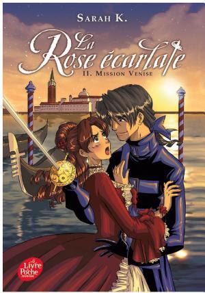 Télécharger La Rose écarlate Tome 2 Mission Venise Livre Ebook