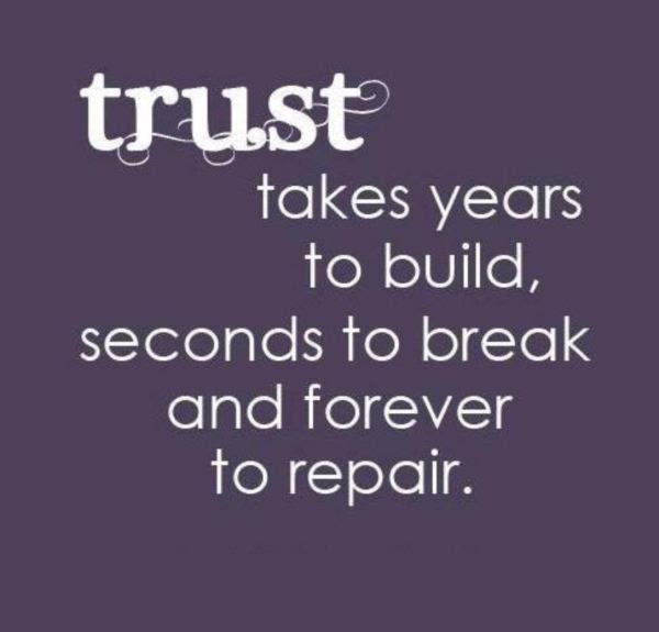 Yoddler Trust Takes Years To Build Seconds To Break And Forever