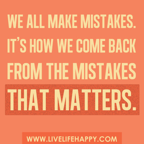 We All Make Mistakes Live Life Happy