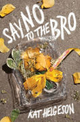 Title: Say No to the Bro, Author: Kat Helgeson