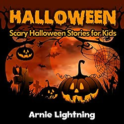 Kids Halloween Stories: 10 Halloween Stories for Kids (Ghost Stories for Kids): Scary Halloween Short Stories for Kids