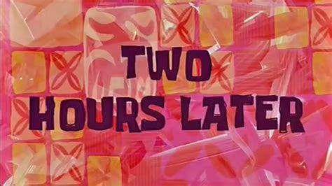 hours  dos horas despues bob esponja youtube
