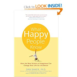 What Happy People Know: How the New Science of Happiness Can Change Your Life for the Better