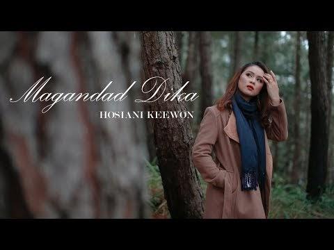 LIRIK DAN TRANSLATE LAGU MAGANDAD DIKA HOSIANI KEEWON