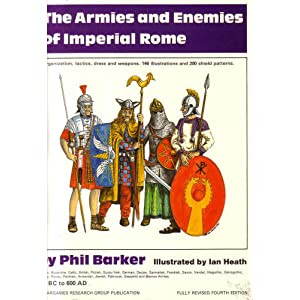 Armies and Enemies of Imperial Rome, 150 B.C.-600 A.D.