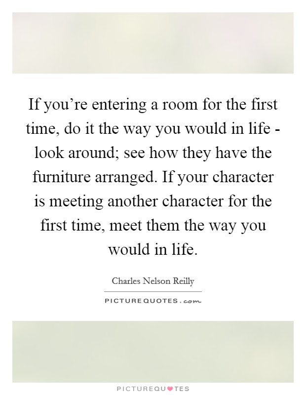 If Youre Entering A Room For The First Time Do It The Way You
