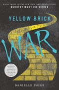 Title: Yellow Brick War (B&N Exclusive Edition) (Dorothy Must Die Series #3), Author: Danielle Paige