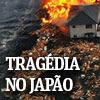 Tragédia no Japão