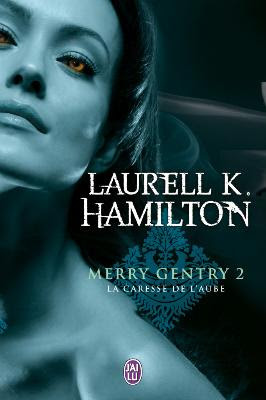 Couverture Merry Gentry, tome 2 : La Caresse de l'aube