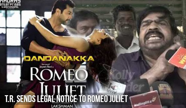T Rajendar sends legal notice to 'Romeo Juliet' team