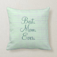 Best Mom Ever Pillows