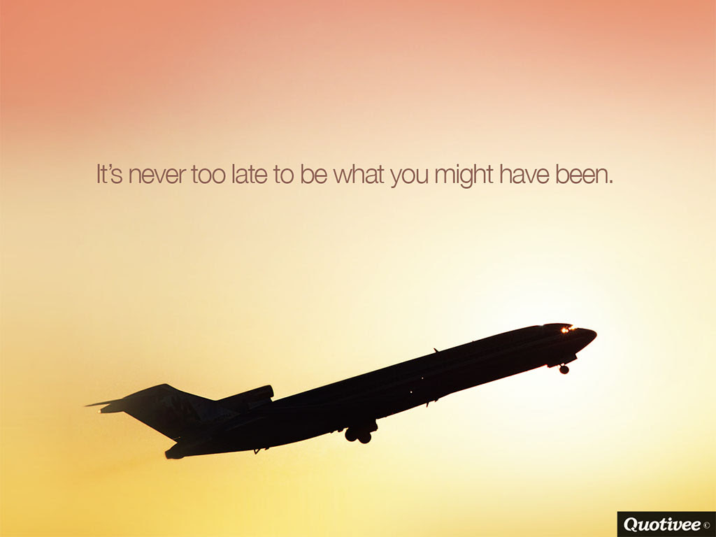 Its Never Too Late Inspirational Quotes Quotivee