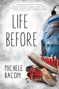 Title: Life Before, Author: Michele Bacon