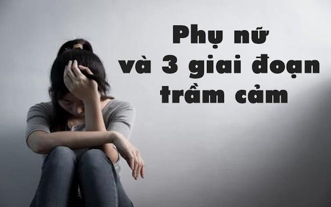 Phụ nữ và 3 giai đoạn trầm cảm
