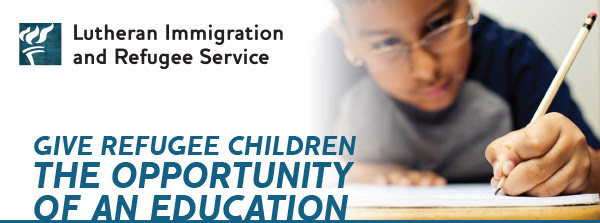 Lutheran Immigration and Refugee Service | GIVE REFUGEE CHILDREN THE OPPORTUNITY OF AN EDUCATION
