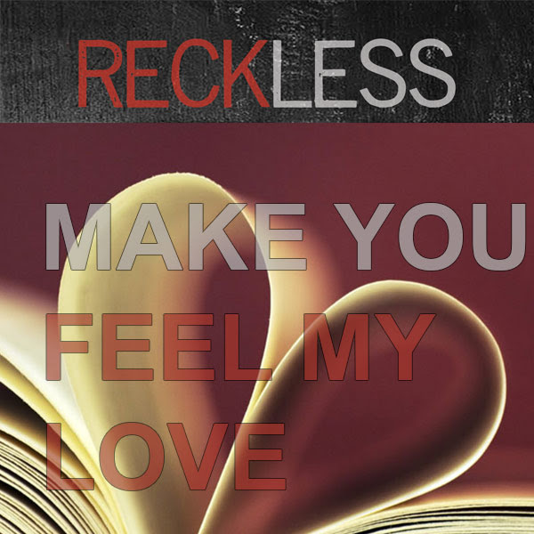 Reckless Make You Feel My Love Mp3 Single Download