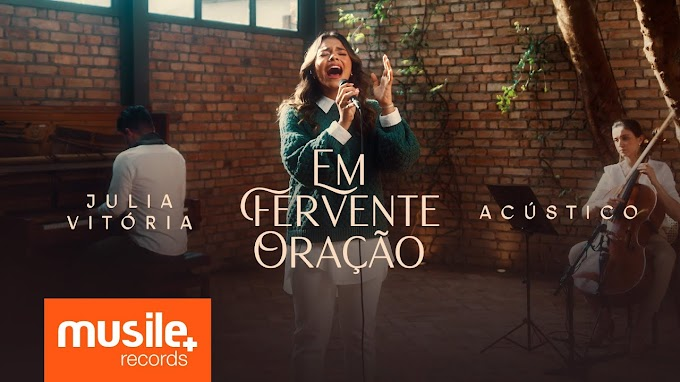 """""""Em Fervente Oração"""" Ganha releitura na voz de Julia Vitória"""